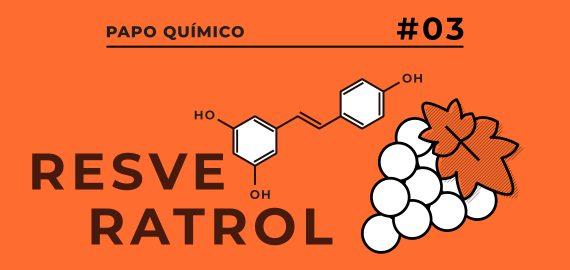 Resveratrol 570x270 - Série: Papo Químico (Resveratrol)