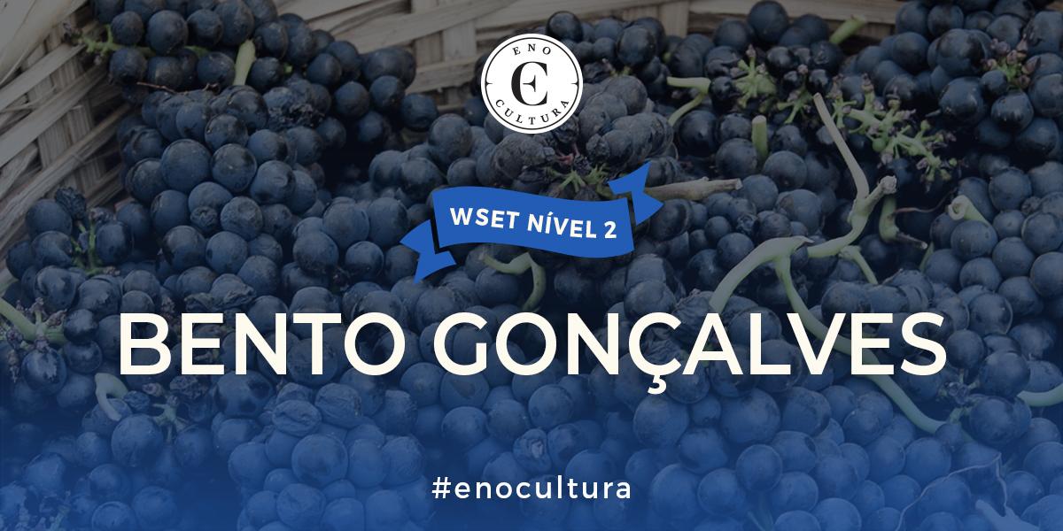 Bento Goncalves 1 - WSET Nível 2