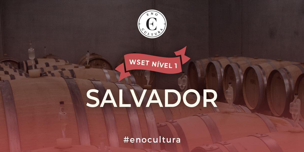 Salvador 1 - WSET Nível 1