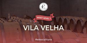 Vila Velha 1 300x150 - WSET Nível 1