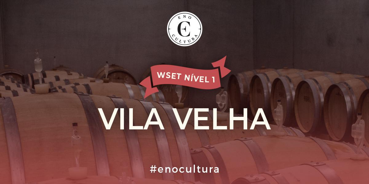 Vila Velha 1 - WSET Nível 1