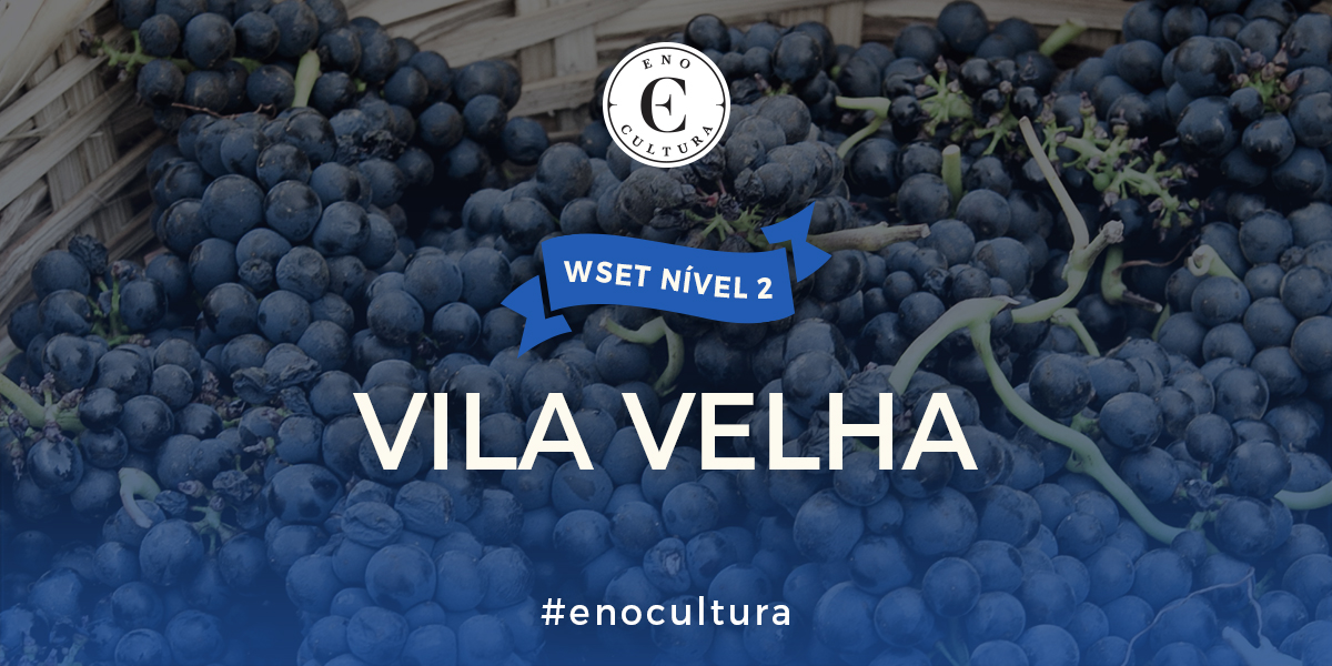 Vila Velha 2 - WSET Nível 2