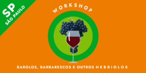 Workshop Nebiolos 300x150 - Workshop: Barolos, Barbarescos e outros Nebbiolos
