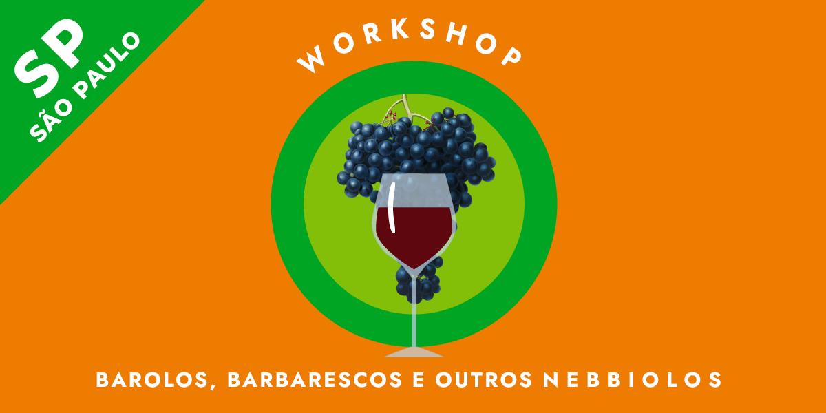 Workshop Nebiolos - Workshop - São Paulo/SP –Barolos, Barbarescos e outros Nebbiolos
