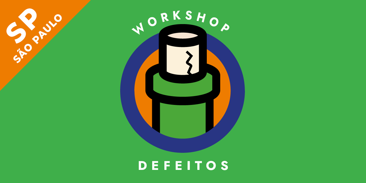 Workshp Defeitos - Workshop: Defeitos