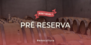 PRE RESERVA 300x150 - Pré Reserva Nível 1 WSET