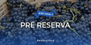 PRE RESERVA L2 300x150 - Pré Reserva Nível 2 WSET
