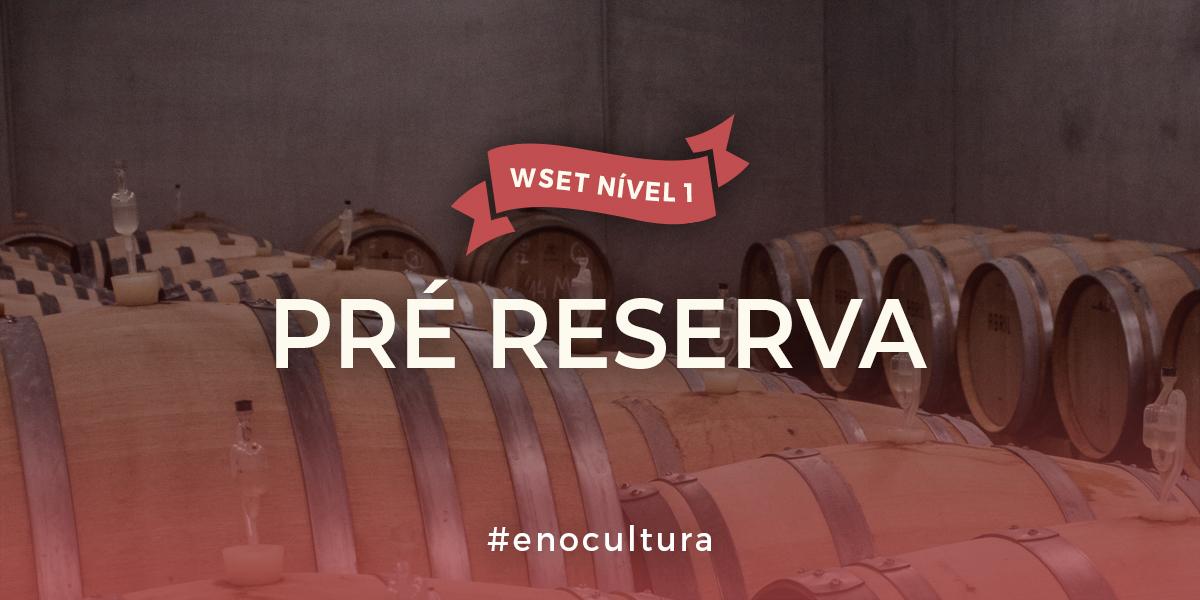 PRE RESERVA - Pré Reserva Nível 1 WSET